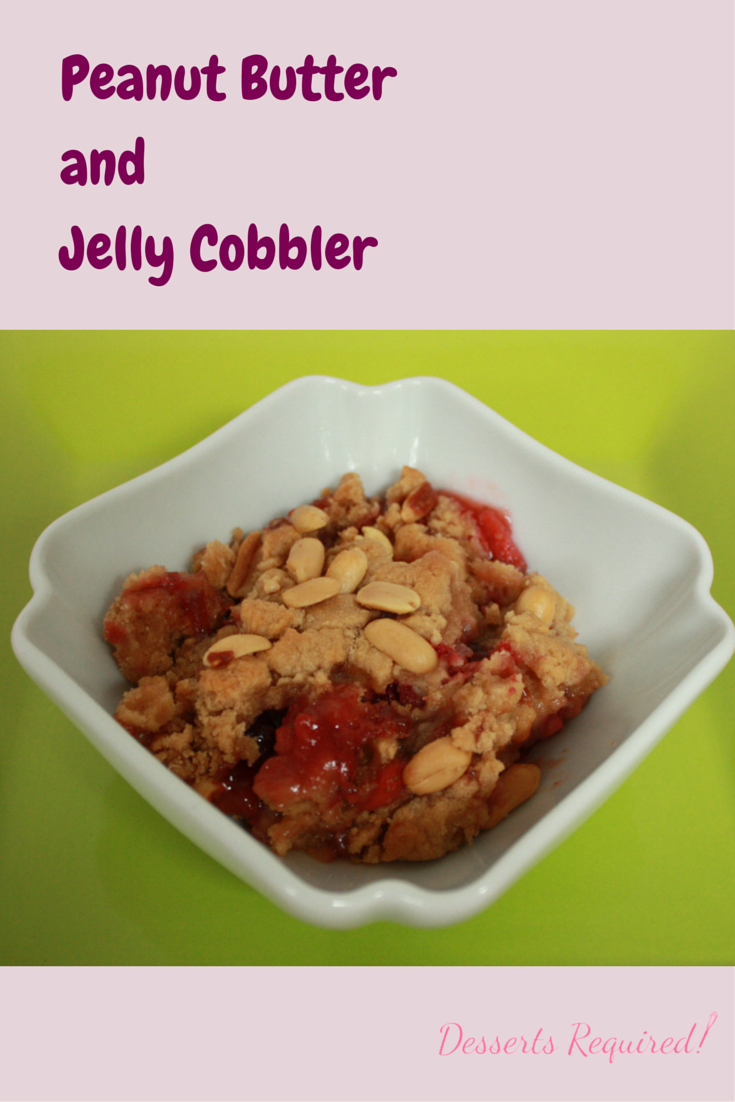 Desserts Required - Peanut Butter and Jelly Cobbler