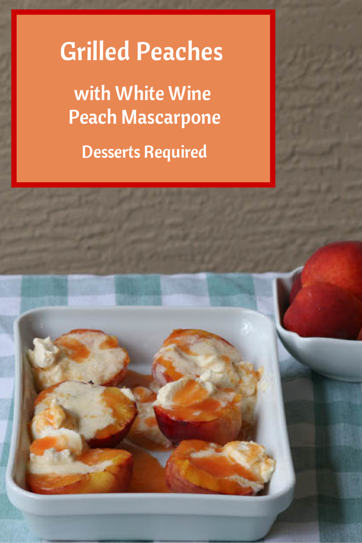 Desserts Required - Grilled Peaches