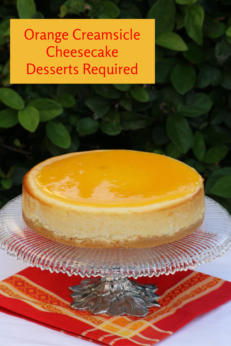 Orange Creamsicle Cheesecake | Cheesecake | Pinterest